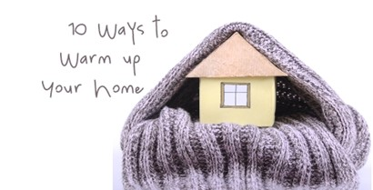 10 ways to warm your home