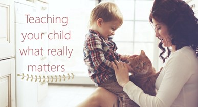 Teaching your child what really matters