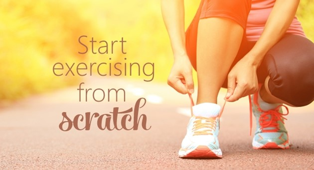 Start exercising from scratch